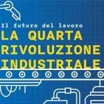 Il-futuro-del-lavoro-la-quarta-rivoluzione-industriale-i-lavori-del-futuro